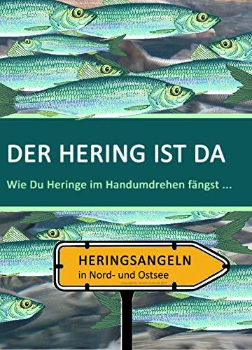 Der Hering ist da! Und so fängst Du ihn.: Wie Du Heringe im Handumdrehen fängst (Dorsch-Guide 1)