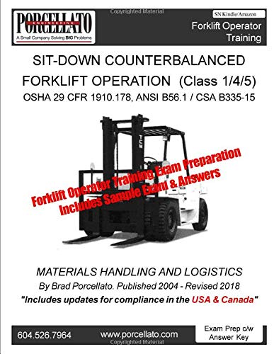 Sit-Down Counterbalanced Forklift Operation (Class 1/4/5): Forklift Operator Training Exam Preparation Includes Sample Exam & Answers