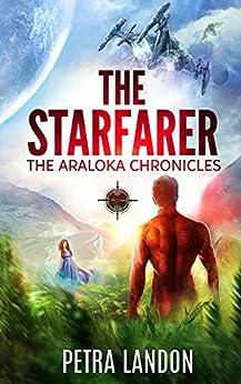 The Starfarer (The Araloka Chronicles) by [Petra Landon]