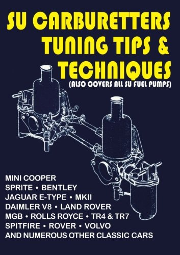 SU Carburetters Tuning Tips And Techniques: (Also Covers All SU Fuel Pumps) (Tips & Techniques S.)