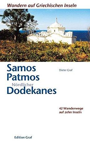 Samos, Patmos, Nördlicher Dodekanes: 42 Wanderwege auf zehn Inseln (Wandern auf griechischen Inseln)