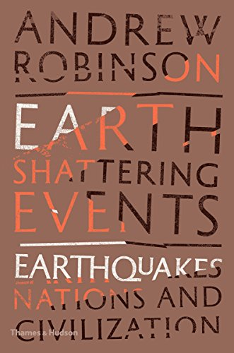 Earth-Shattering Events: Earthquakes, Nations and Civilization (English Edition)