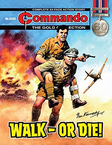 Commando #5444: Walk - Or Die! (English Edition)