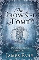 The Drowned Tomb: The Changeling Series Book 2