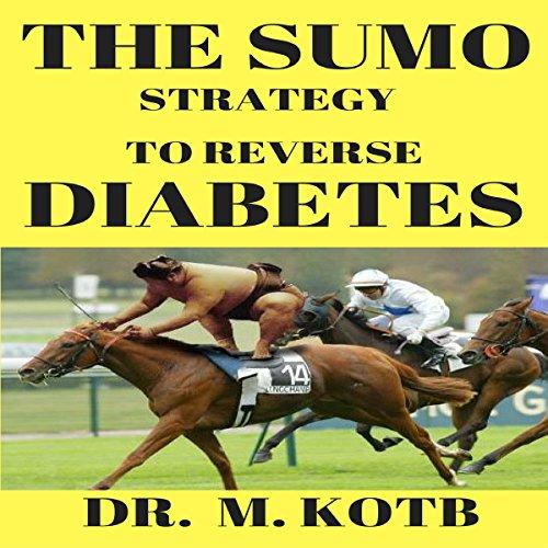 The SUMO Strategy to Reverse Diabetes: The Metabolism Rеѕеt аnd Inѕulіn Rеѕіѕtаnсе Sоlutіоn Titelbild