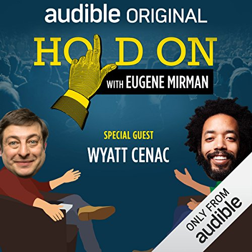 Ep. 8: Wyatt Cenac and the Science of Drunk Driving (Hold On with Eugene Mirman) audiobook cover art