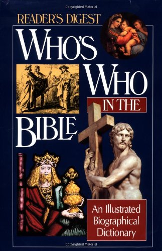 Compare Textbook Prices for Who's Who in the Bible: An Illustrated Biographical Dictionary Reader's Digest 1 Edition ISBN 9780895776181 by Reader's Digest Association
