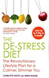 The Destress Diet: The Revolutionary Lifestyle Plan for a Calmer, Slimmer You