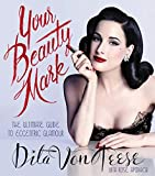 Your Beauty Mark: The Ultimate Guide to Eccentric Glamour (It Books)...