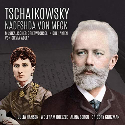 Tschaikowsky - Nadeshda von Meck - Im Fieberrausch der Töne Titelbild