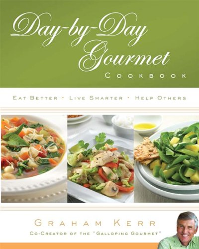 Download Day by Day Gourmet Cookbook: Eat Better, Live Smarter, Help Others (English Edition)