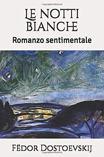 Le notti bianche: Romanzo sentimentale