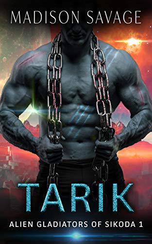 Tarik: A Dark Alien Abduction Romance Series (Alien Gladiators of Sikoda Book 1)