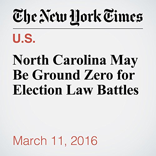 North Carolina May Be Ground Zero for Election Law Battles audiobook cover art