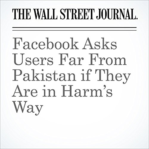 Facebook Asks Users Far From Pakistan if They Are in Harm's Way cover art