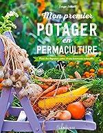 Mon premier potager en permaculture de Serge Schall