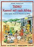 TADIAS! Kommt mit nach Afrika - Länder, Spiele, Tänze und Märchen aus Afrika: Länder, Spiele, Tänze und Märchen aus Afrika. Auf den Spuren fremder Kulturen - Pit Budde