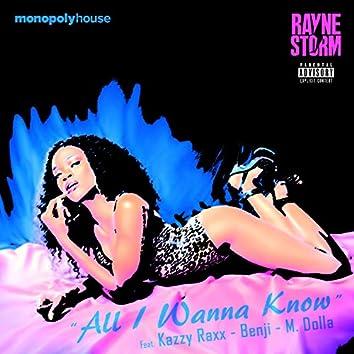 All I Wanna Know (feat. Kazzy Raxx, Benji & M. Dolla)