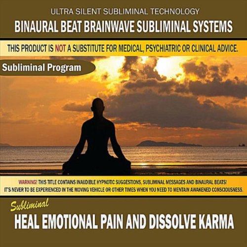 Heal Emotional Pain and Dissolve Karma