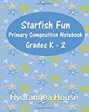 Starfish Fun  Primary Composition Notebook Grades K - 2