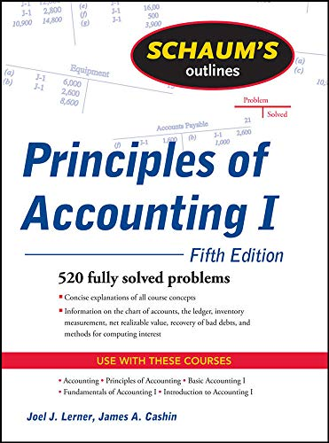 Compare Textbook Prices for Schaum's Outline of Principles of Accounting I, Fifth Edition Schaum's Outlines 5 Edition ISBN 9780071635387 by Lerner, Joel,Cashin, James