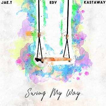 Swing My Way (feat. Jae.T,  Kast Away)