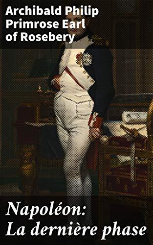 Couverture du livre Napoléon: La dernière phase