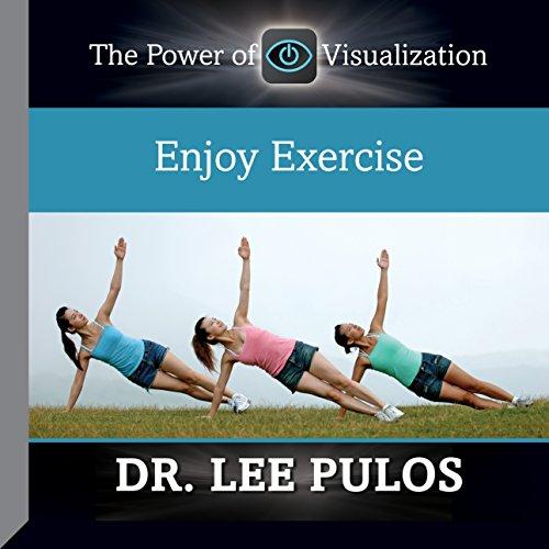 Enjoy Exercise                   Autor:                                                                                                                                 Dr. Lee Pulos                               Sprecher:                                                                                                                                 Dr. Lee Pulos                      Spieldauer: 56 Min.     Noch nicht bewertet     Gesamt 0,0