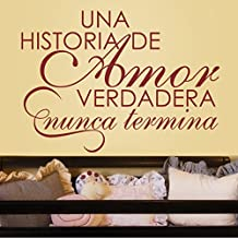 Spanish Vinyl Espanol Wall Decal-¡UNA Historia De Amor Verdadera Nunca Termina ¡¯-A True Love Story Never Ends-Love Quote Baby Nursery Decor Couple Room Romantice Vinyl Art Sticker (X-Large,Custom)