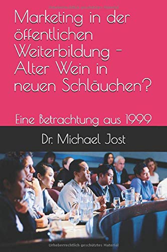 Marketing in der öffentlichen Weiterbildung - Alter Wein in neuen Schläuchen?: Eine Betrachtung aus 1999