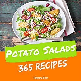 Potato Salads 365 Enjoy 365 Days With Amazing Potato Salad Recipes In Your Own Potato Salad Cookbook Green Salad Cookbook Best Potato Salad Recipe Indian Salad Recipes Book 1 Fruit Salads
