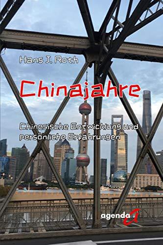 Chinajahre: Chinesische Entwicklung und persönliche Erfahrungen