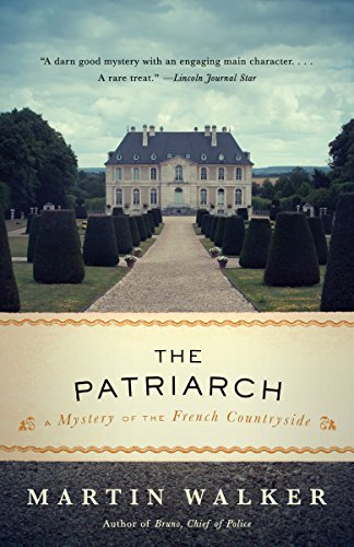 The Patriarch: A Mystery of the French Countryside (Bruno Chief of Police Book 8)