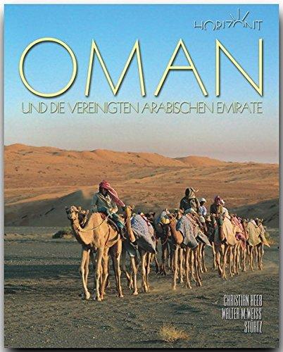 Horizont OMAN und die VEREINIGTEN ARABISCHEN EMIRATE - 160 Seiten Bildband mit über 290 Bildern - STÜRTZ Verlag