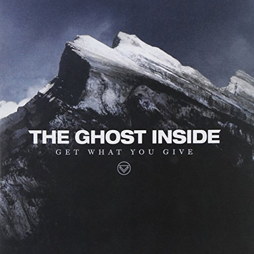 Get What You Give by Ghost Inside