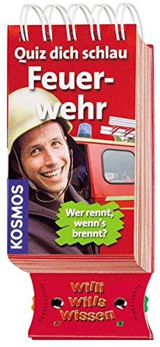 Quiz dich schlau - Feuerwehr: Wer rennt, wenn`s brennt (Willi wills wissen)