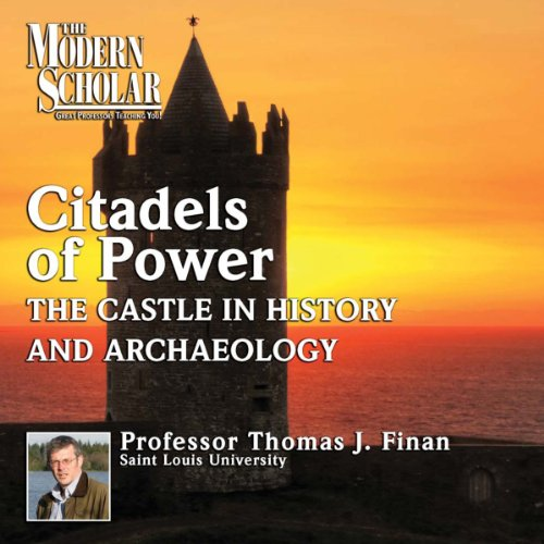 The Modern Scholar: Citadels of Power audiobook cover art