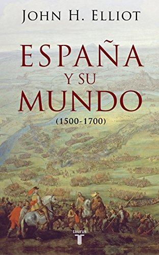 España y su mundo (1500-1700) eBook: Elliott, John H.: Amazon.es: Tienda Kindle