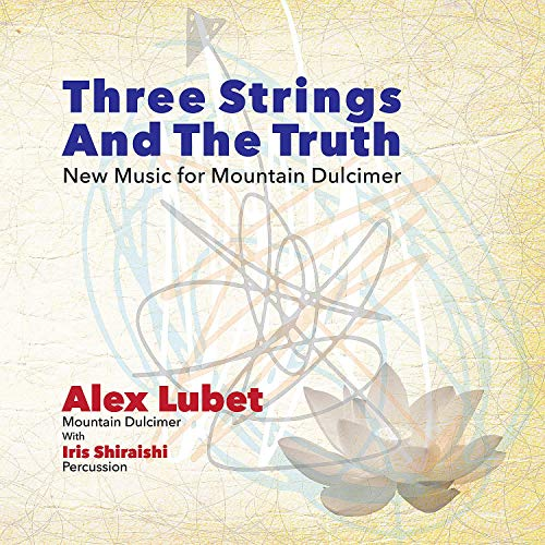 Three Strings and the Truth: New Music for Mountain Dulcimer