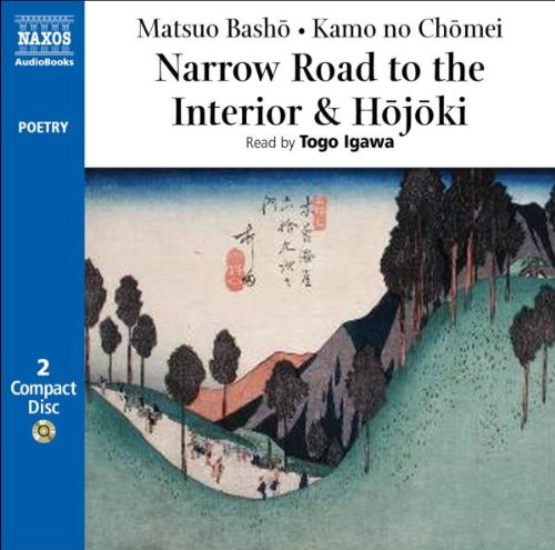 The Narrow Road to the Interior/Hojoki (Naxos Poetry) (Poetry S.)