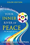 Your Inner River of Peace: Ten Messages of Love