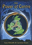 The Power of Centre: Rediscovering Ancient Cosmology and the Celtic Goddess at the Omphalos Sites of the British Isles