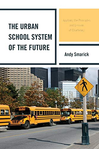 Download The Urban School System of the Future: Applying the Principles and Lessons of Chartering (New Frontiers in Education) 1607094770