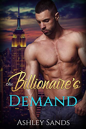 The Billionaire's Demand (The Billionaire's Trilogy Book 1) by [Ashley Sands]