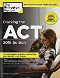 Cracking the ACT with 6 Practice Tests, 2016 Edition (College Test Preparation)