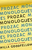Prozac Monologues: A Voice from the Edge