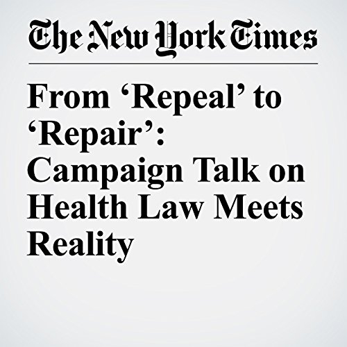 From 'Repeal' to 'Repair': Campaign Talk on Health Law Meets Reality copertina