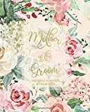 Mother of the Groom Wedding Planner & Organizer: Large Rose Wedding Planning Organizer | Seating charts | Guest Lists | Detailed worksheets | Checklists | Cream Interior