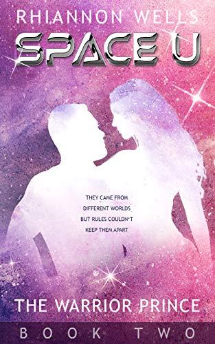 The Warrior Prince: A Sci-Fi Romance (Space U Book 2) (English Edition)