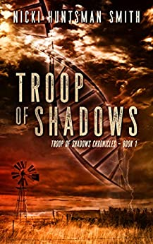 Troop of Shadows: Apocalyptic Disaster and Survival Series by [Nicki Huntsman  Smith]